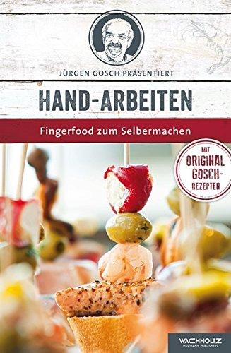 Hand-Arbeiten: Fingerfood zum Selbermachen
