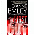 The First Cut Audiobook by Dianne Emley Narrated by Lorna Raver