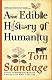 An Edible History of Humanity, Tom Standage, 0802719910