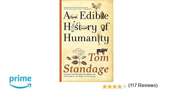 An Edible History of Humanity: Tom Standage: 8601401186908: Amazon ...