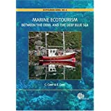 Marine Ecotourism: Between the Devil and the Deep Blue Sea (Cabi Publications; Ecotourism Book)