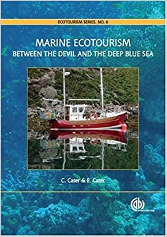 Marine Ecotourism: Between the Devil and the Deep Blue Sea (Ecotourism Series)
