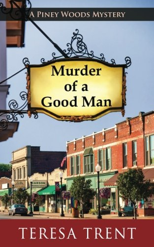 Murder of a Good Man (Piney Woods Mystery)