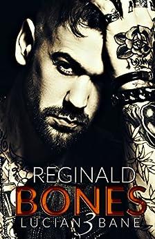 REGINALD BONES 3 by [BANE, LUCIAN]