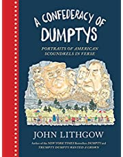 A Confederacy of Dumptys: Portraits of American Scoundrels in Verse (Dumpty, 3)