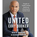 United: Thoughts on Finding Common Ground and Advancing the Common Good | Cory Booker