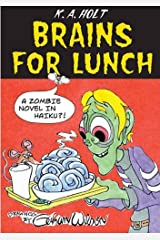 Brains For Lunch: A Zombie Novel in Haiku?! Kindle Edition