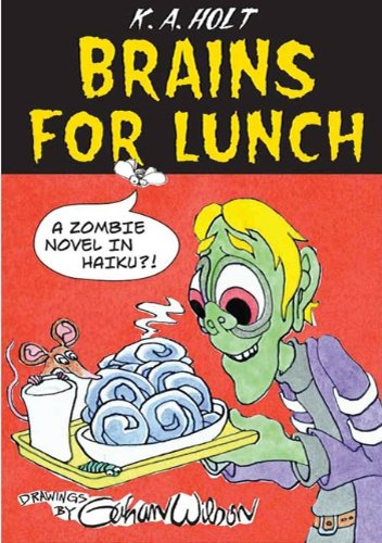 Brains For Lunch: A Zombie Novel in -