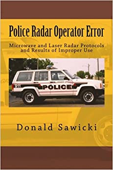 Police Radar Operator Error: Microwave and Laser Radar Protocols and Results of Improper Use