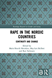 Rape in the Nordic Countries (Open Access): Continuity and Change (Routledge Research in Gender and Society) (English Edition)