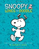 Peanuts: Snoopy Loves to Doodle: Create and Complete Pictures with the Peanuts Gang