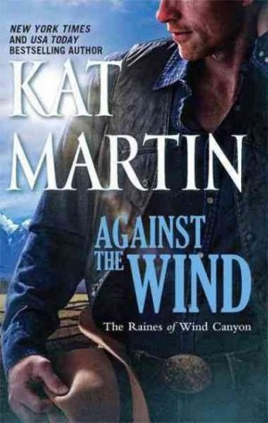 Kat Martin'sAgainst the Wind (Thorndike Press Large Print Basic Series) [Large Print] [Hardcover]2011 pdf