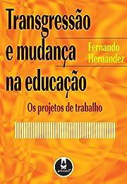Transgressão e Mudança na Educação: Os…