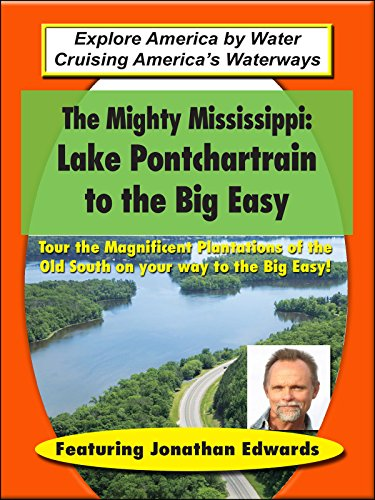 The Mighty Mississippi - Lake Pontchartrain to the Big Easy