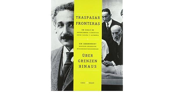 Traspasar Fronteras: Un siglo de intercambio científico entre ...