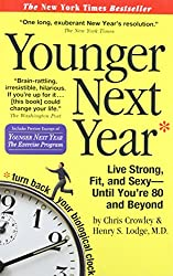 Younger Next Year: Live Strong, Fit, & Sexy - Until You're 80 & Beyond