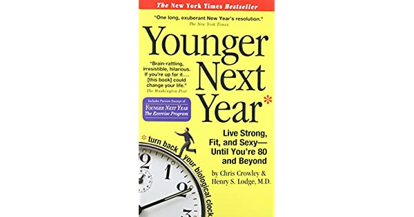 Younger next year live strong fit and sexy until youre 80 and younger next year live strong fit and sexy until youre 80 and beyond livros na amazon brasil 0019628147738 fandeluxe Images