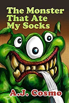The Monster That Ate My Socks (A Perfect Bedtime Story) by [Cosmo, A.J.]