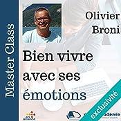 Bien vivre avec ses émotions (Master Class) | Olivier Broni