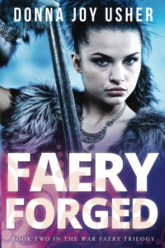 Read Online Faery Forged: Book Two in the War Faery Trilogy (Volume 2) PDF