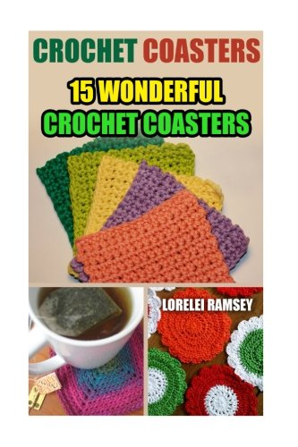 Crochet Coasters: 15 Wonderful Crochet Coasters