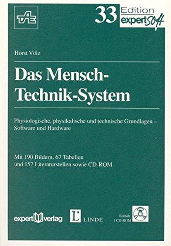 Das Mensch-Technik-System: Physiologische, physikalische und technische Grundlagen – Software und Hardware (Edition expertsoft)