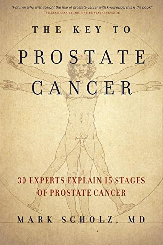 The Key to Prostate Cancer: 30 Experts Explain 15 Stages of Prostate Cancer