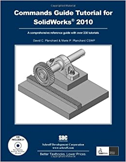 A Commands Guide Tutorial For Solidworks 2010 David C