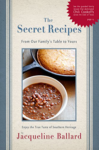 The Secret Recipes: Classic Southern Cooking by [Ballard, Jacqueline]
