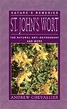 St. John's Wort, Andrew Chevallier, 155643331X