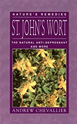 St. John's Wort: The Natural Anti-Depressant and More (Nature's Remedies)