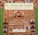 img - for In a Patchwork Garden: Garden Design Applique book / textbook / text book
