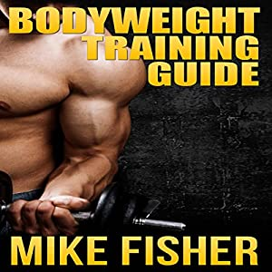 Bodyweight Training Guide Audiobook