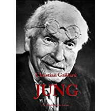 Carl Justav Jung: Vie et Oeuvre de Carl Gustav Jung (French Edition)
