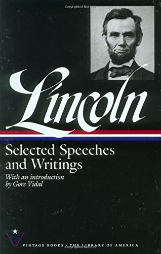 Selected Speeches and Writings: Abraham Lincoln