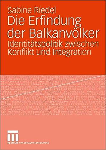 Book Die Erfindung der Balkanvölker: Identitätspolitik zwischen Konflikt und Integration