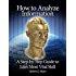 How to Analyze Information: A Step-by-Step Guide to Life's Most Vital Skill