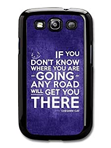 AMAF ? Accessories Cheshire Cat Alice in Wonderland Life Inspirational Quote case for Samsung Galaxy S3