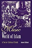 Music in the World of Islam: A Socio-Cultural Study