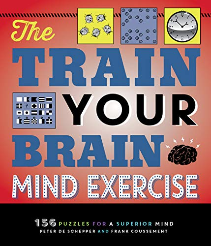 Pdf Entertainment The Train Your Brain Mind Exercise: 156 Puzzles for a Superior Mind