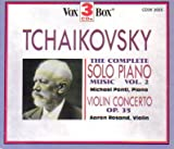 Tchaikovsky: The Complete Solo Piano Music, Vol. 2; Violin Concerto Op. 35