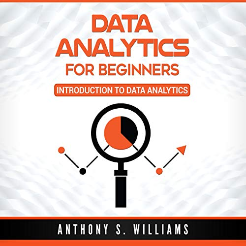 Data Analytics for Beginners: Introduction to Data Analytics by Anthony Williams