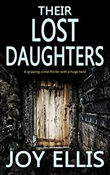 Download for free THEIR LOST DAUGHTERS a gripping crime thriller with a huge twist