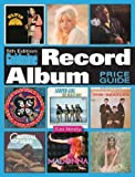 Goldmine Record Album Price Guide [GOLDMINE RECORD ALBUM PRICE-5E]