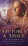 Victoria & Abdul: The True Story Of The Queen's Closest Confidant