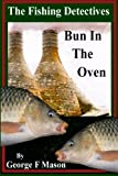 The Fishing Detectives: Bun In The Oven: Volume 2