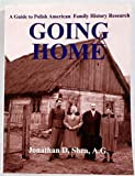 Going Home : A Guide to Polish-American Family History Research