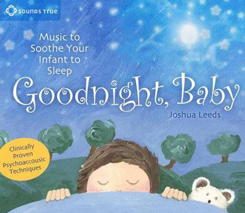 Goodnight Baby: Music to Soothe Your Infant to Sleep by Brand: Sounds True Inc