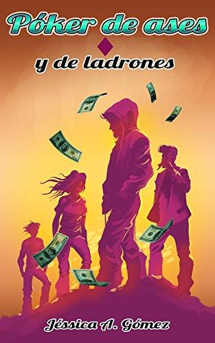 Póker de ases: Y de ladrones (IV) (Spanish Edition)