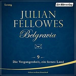 Die Vergangenheit, ein fremdes Land (Belgravia 9) Hörbuch